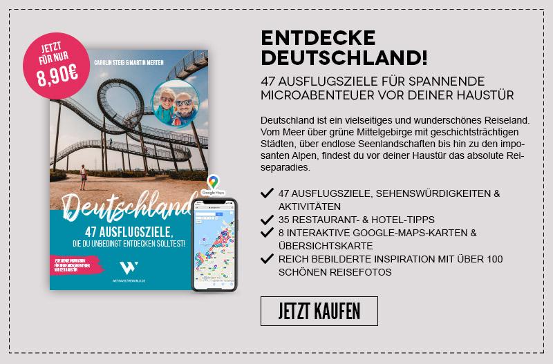 Urlaub in Deutschland – 47 Ausflugsziele für spannende Microabenteuer vor deiner Haustür